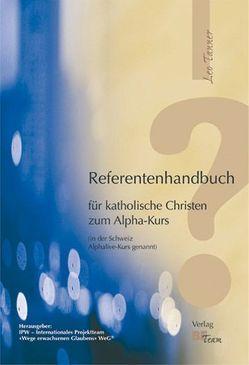 Referentenhandbuch für katholische Christen zum Alpha-Kurs von Tanner,  Leo