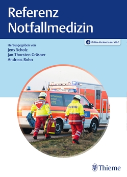 Referenz Notfallmedizin von Böhn,  Andreas, Gräsner,  Jan-Thorsten, Scholz,  Jens