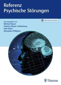 Referenz Psychische Störungen von Bauer,  Michael, Kiefer,  Falk, Meyer-Lindenberg,  Andreas, Philipsen,  Alexandra