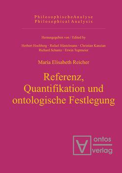 Referenz, Quantifikation und ontologische Festlegung von Reicher,  Maria Elisabeth