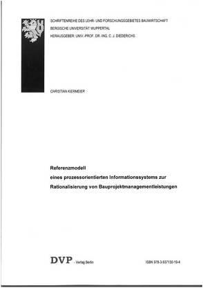Referenzmodell eines prozessorientierten Informationssystems zur Rationalisierung von Bauprojektmanagementleistungen von Kiermeier,  Christian
