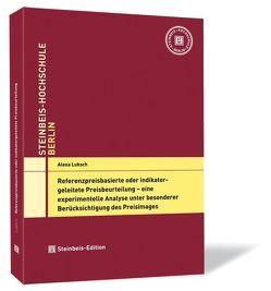 Referenzpreisbasierte oder indikatorgeleitete Preisbeurteilung – eine experimentelle Analyse unter besonderer Berücksichtigung des Preisimages von Luksch,  Alexa