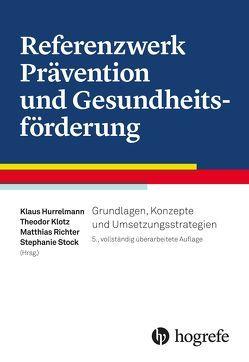 Referenzwerk Prävention und Gesundheitsförderung von Hurrelmann,  Klaus, Klotz,  Theodor, Richter,  Matthias, Stock,  Stephanie
