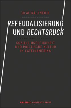 Refeudalisierung und Rechtsruck von Kaltmeier,  Olaf