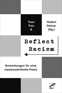 Reflect Racism von Prasad,  Nivedita, Roth,  Günter, Sequeira,  Dileta, Steiner,  Hubert, Tran,  Tuan, Weber,  Klaus