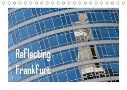 Reflecting Frankfurt (Tischkalender 2019 DIN A5 quer) von Fuchs,  Dieter