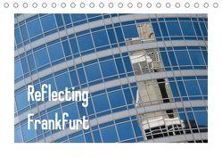 Reflecting Frankfurt (Tischkalender 2020 DIN A5 quer) von Fuchs,  Dieter