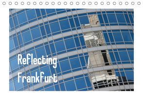 Reflecting Frankfurt (Tischkalender 2021 DIN A5 quer) von Fuchs,  Dieter