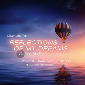 Reflections Of My Deams von Scheffner,  Oliver