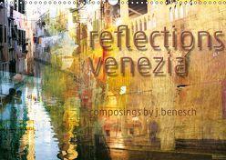reflections venezia (Wandkalender 2019 DIN A3 quer) von j.benesch