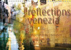 reflections venezia (Wandkalender 2019 DIN A4 quer) von j.benesch
