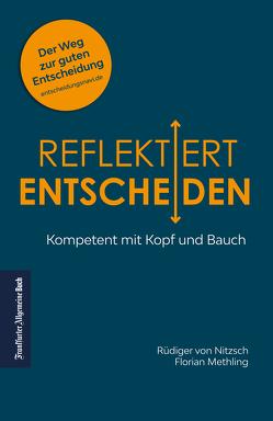 Reflektiert entscheiden von Methling,  Florian, Nitzsch,  Rüdiger von