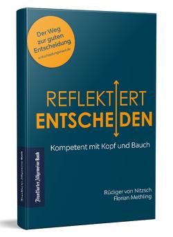 Reflektiert Entscheiden von Methling,  Florian, von Nitzsch,  Rüdiger