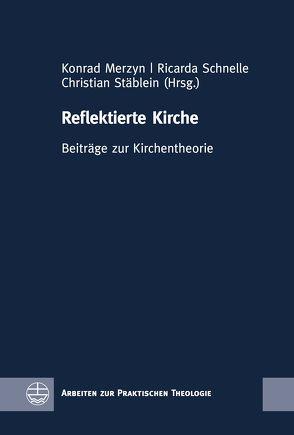 Reflektierte Kirche von Merzyn,  Konrad, Schnelle,  Ricarda, Stäblein,  Christian