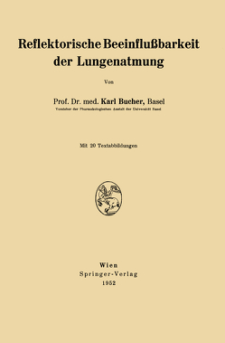 Reflektorische Beeinflußbarkeit der Lungenatmung von Bucher,  Karl