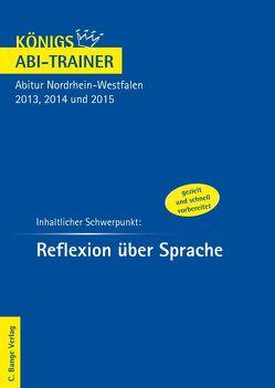 Reflexion über Sprache – Königs Abi Trainer von Prietzel,  Kerstin