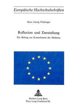 Reflexion und Darstellung von Flickinger, Hans-Georg