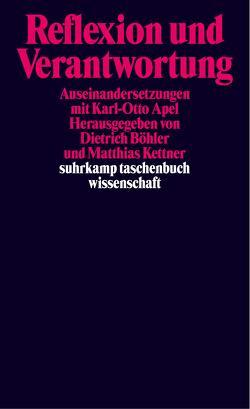 Reflexion und Verantwortung von Böhler,  Dietrich, Kettner,  Matthias, Schamberger,  Christoph, Skirbekk,  Gunnar
