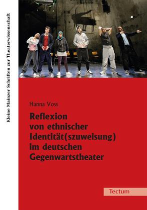 Reflexion von ethnischer Identität(szuweisung) im deutschen Gegenwartstheater von Voss,  Hanna