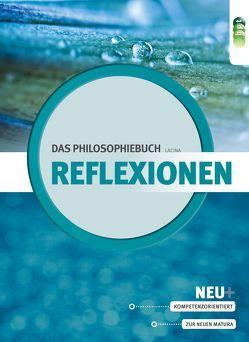 Reflexionen – das Philosophiebuch von Lacina,  Katharina