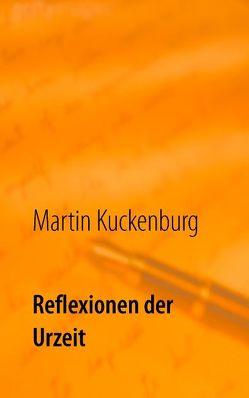 Reflexionen der Urzeit von Kuckenburg,  Martin