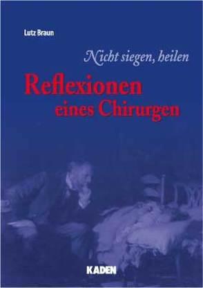 Reflexionen eines Chirurgen von Braun,  Lutz