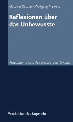 Reflexionen über das Unbewusste von Kettner,  Matthias, Mertens,  Wolfgang
