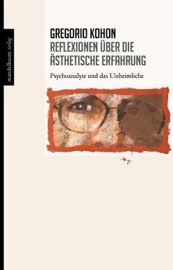 Reflexionen über die ästhetische Erfahrung von Buchner-Sabathy,  Susanne, Kohon,  Gregorio