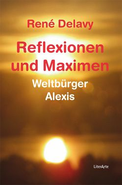 Reflexionen und Maximen von Delavy,  René