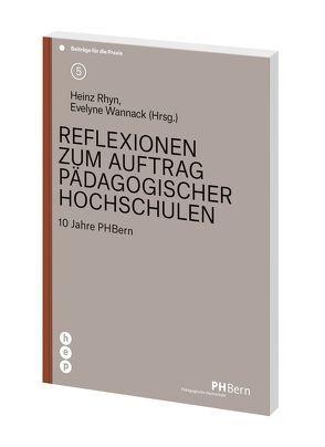 Reflexionen zum Auftrag pädagogischer Hochschulen von Rhyn,  Heinz, Wannack,  Prof. Dr. Evelyne
