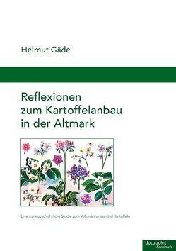 Reflexionen zum Kartoffelanbau in der Altmark von Gaede,  Helmut