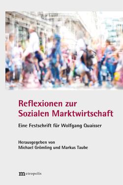 Reflexionen zur Sozialen Marktwirtschaft von Grömling,  Michael, Taube,  Markus