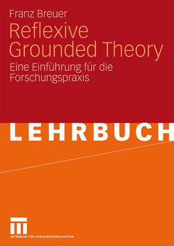 Reflexive Grounded Theory von Breuer,  Franz, Dieris,  Barbara, Lettau,  Antje