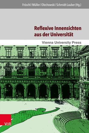 Reflexive Innensichten aus der Universität von Fröschl, Karl, Müller, Gerd, Olechowski, Thomas, Schmidt-Lauber, Brigitta