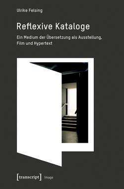 Reflexive Kataloge von Felsing,  Ulrike