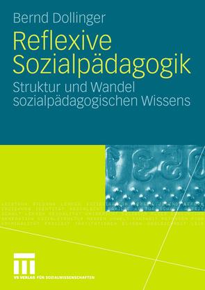 Reflexive Sozialpädagogik von Dollinger,  Bernd