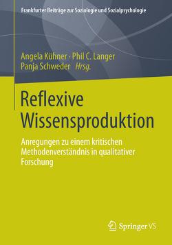 Reflexive Wissensproduktion von Kühner,  Angela, Langer,  Phil C., Schweder,  Panja