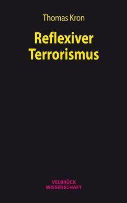 Reflexiver Terrorismus von Kron,  Thomas