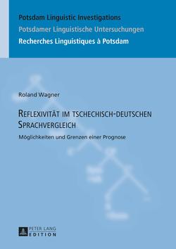 Reflexivität im tschechisch-deutschen Sprachvergleich von Wagner,  Roland
