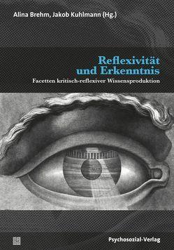 Reflexivität und Erkenntnis von Brehm,  Alina, Kuhlmann,  Jakob