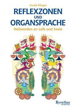 Reflexzonen und Organsprache von Kliegel,  Ewald
