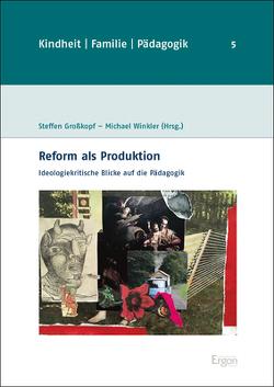 Reform als Produktion von Großkopf,  Steffen, Winkler,  Michael