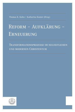 Reform – Aufklärung – Erneuerung von Kuhn,  Thomas K., Kunter,  Katharina