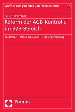 Reform der AGB-Kontrolle im B2B-Bereich von Herresthal,  Carsten