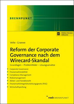 Reform der Corporate Governance nach dem Wirecard-Skandal von Graewe LL.M.,  Daniel, Velte,  Patrick