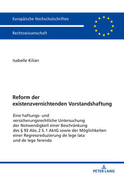 Reform der existenzvernichtenden Vorstandshaftung von Kilian,  Isabelle