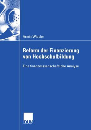 Reform der Finanzierung von Hochschulbildung von Wiesler,  Armin