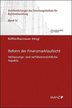 Reform der Finanzmarktaufsicht von Raschauer,  Nicolas, Rüffler,  Friedrich