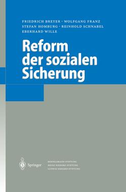 Reform der sozialen Sicherung von Breyer,  Friedrich, Franz,  Wolfgang, Homburg,  Stefan, Schnabel,  Reinhold, Wille,  Eberhard