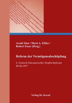 Reform der Vermögensabschöpfung von Esser,  Robert, Sinn,  Arndt, Zöller,  Mark A.